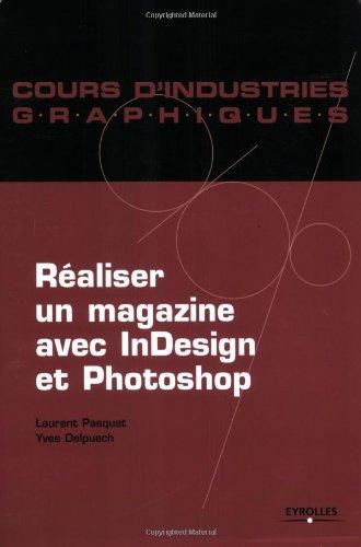 Réaliser un magazine avec InDesign et Photoshop par Laurent Pasquet, Yves Delpuech