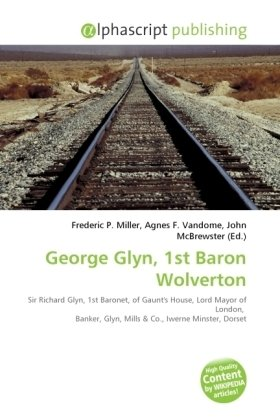 George Glyn, 1st Baron Wolverton