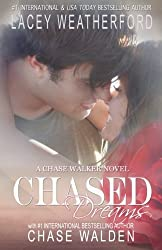 Chased Dreams (Chase Walker) (Volume 3) by Lacey Weatherford (2014-05-24)