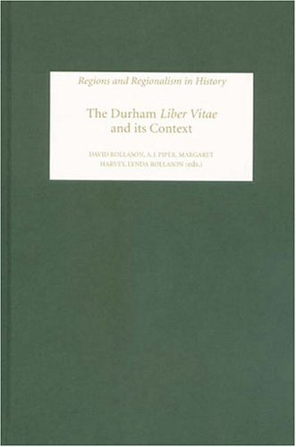The Durham Liber Vitae and its Context (1) (Regions and Regionalism in History)