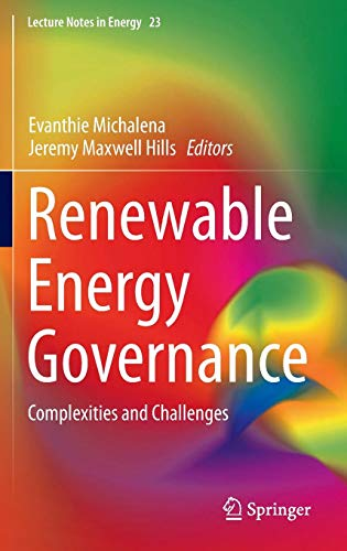 Renewable Energy Governance: Complexities and Challenges (Lecture Notes in Energy, Band 57)