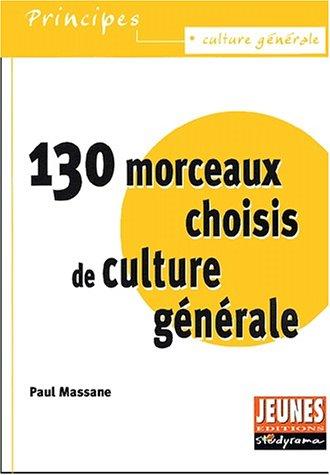 130 morceaux choisis de culture générale par Paul Massane