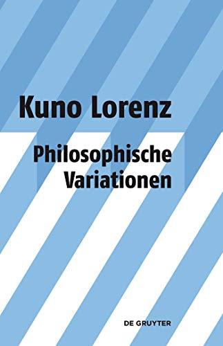 Philosophische Variationen: Gesammelte Aufsätze unter Einschluss gemeinsam mit Jürgen Mittelstraß geschriebener Arbeiten zu Platon und Leibniz