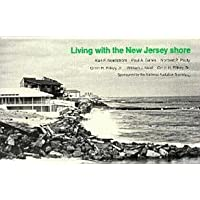 Living with the New Jersey Shore (Living with the Shore) by Karl F. Nordstrom (1986-03-25)