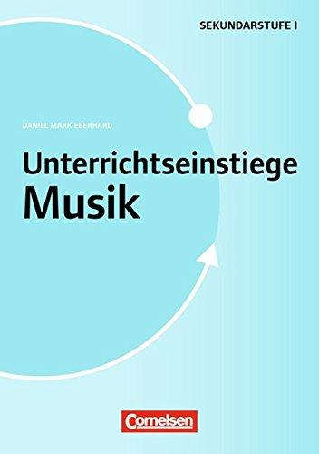 Preisvergleich Produktbild Unterrichtseinstiege - Musik: Unterrichtseinstiege für die Klassen 5-10 (2. Auflage): Mit Unterrichtseinstiegen begeistern. Buch mit Kopiervorlagen