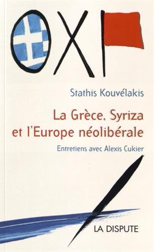 La Grèce, Syriza et l'Europe néolibérale