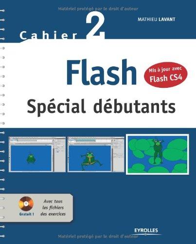 Flash : Spécial débutants (1Cédérom) par Mathieu Lavant