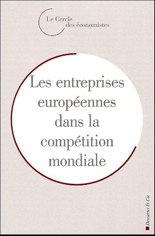 L'entreprise européenne dans la compétition mondiale : Rencontres économiques d'Aix-en-Provence 2004 par Olivier Pastré, Collectif