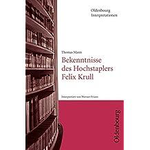 Oldenbourg Interpretationen: Bekenntnisse des Hochstaplers Felix Krull: Band 25