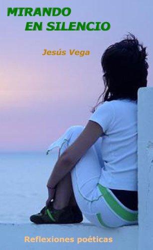 MIRANDO EN SILENCIO por Jesús Vega