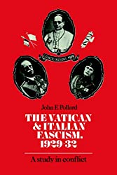 Vatican and Italian Fascism: A Study in Conflict