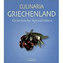 Culinaria Griechenland: Griechische Spezialitäten