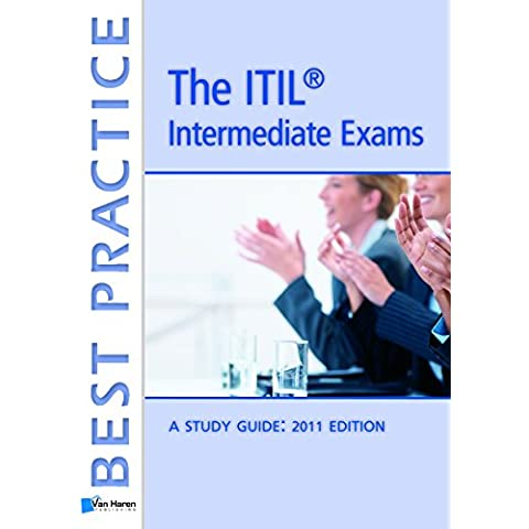 Passing the ITIL® V3 Intermediate Exams: The Study Guide (Best practice)