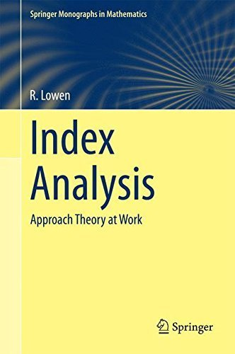 Index Analysis: Approach Theory at Work (Springer Monographs in Mathematics) by Robert Lowen (2015-01-06)