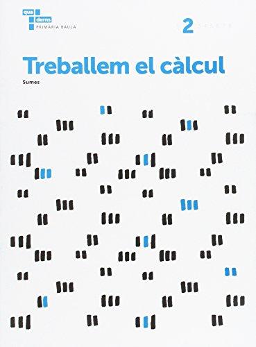 Treballem el càlcul 2 Primària Baula (Projecte Quaderns Primària Baula) - 9788447934249