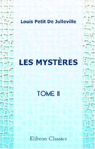 Les Mystères: Tome 2 par Louis Petit de Julleville