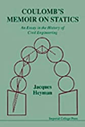 Coulomb's Memoir on Statics: An Essay in the History of Civil Engineering by Jacques Heyman (1998-01-31)