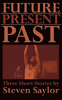 Future, Present, Past: Three Short Stories (English Edition) di [Saylor, Steven]