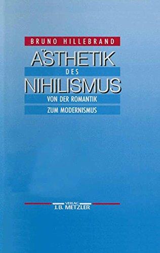 Ästhetik des Nihilismus: Von der Romantik zum Modernismus