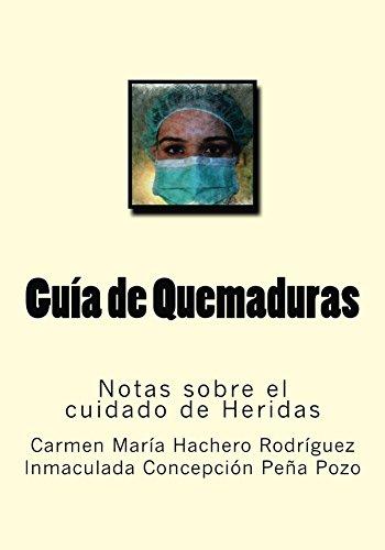 Guia de Quemaduras (Notas sobre el cuidado de Heridas nº 2) por Carmen Maria Hachero Rodriguez