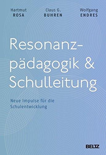 Resonanzpädagogik & Schulleitung: Neue Impulse für die Schulentwicklung