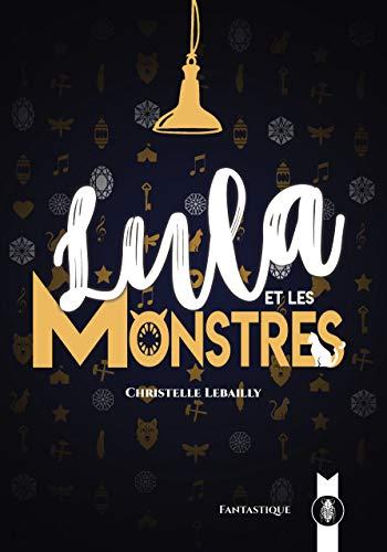Lula et les Monstres par [Lebailly, Christelle]