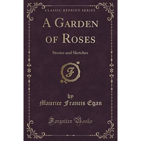 A Garden of Roses: Stories and Sketches (Classic Reprint)