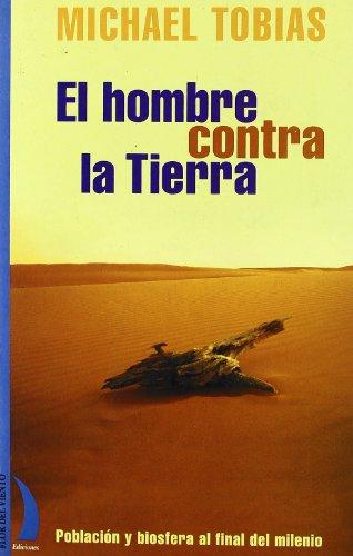 HOMBRE CONTRA LA TIERRA  CV-12 (Coleccion de Los Cuatro Vientos) por Michael Tobias