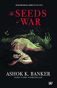 The Seeds of War (Mahabharat Series Book 2) by [Banker, Ashok K.]