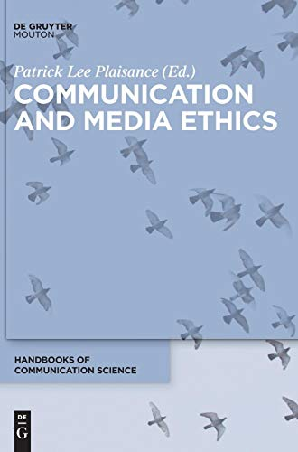 Communication and Media Ethics (Handbooks of Communication Science [HoCS], Band 26)