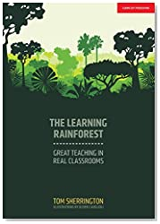 The Learning Rainforest: Great Teaching in Real Classrooms