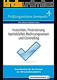 Investition, Finanzierung... für Wirtschaftsfachwirte: Vorbereitung auf die IHK-Klausur 2016