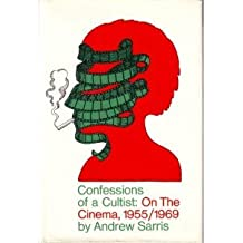 Confessions of a Cultist: On the Cinema, 1955/1969