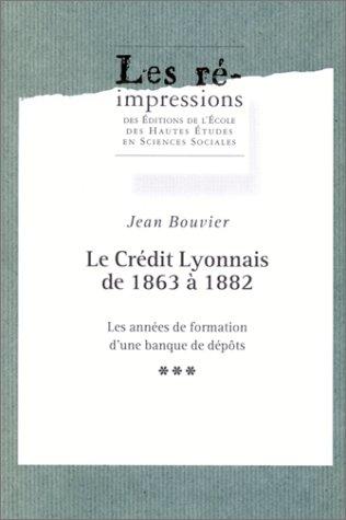 credit-lyonnais-de-1863-a-1882-le-les-annees-de-formation-dune-banque-de-depots-2-volumes-les-reimpr