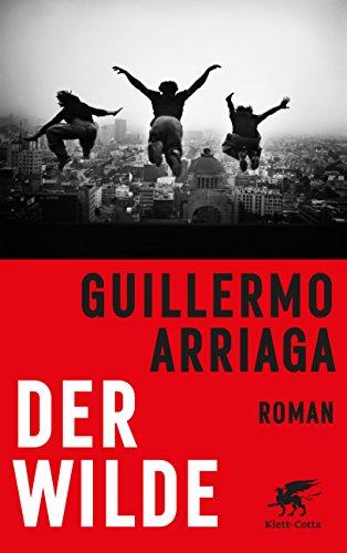 Arriaga, Guillermo: Der Wilde