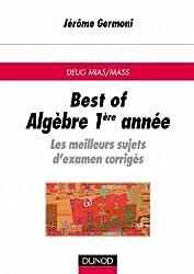 Best of DEUG de mathématiques - Algèbre, 1re année : Les meilleurs sujets d'examen corrigés