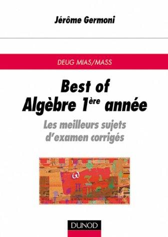 Best of DEUG de mathématiques - Algèbre, 1re année : Les meilleurs sujets d'examen corrigés par Jérôme Germoni