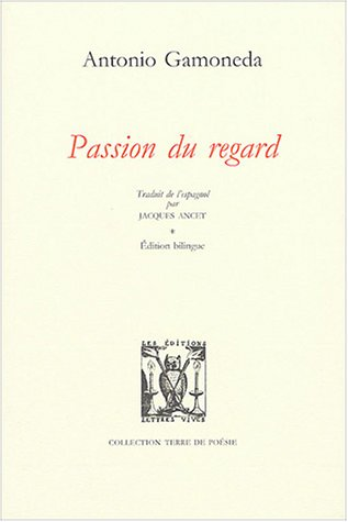 Passion du regard : Edition bilingue français-espagnol par Antonio Gamoneda