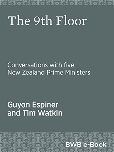 The 9th Floor: Conversations with five New Zealand Prime Ministers (English Edition)