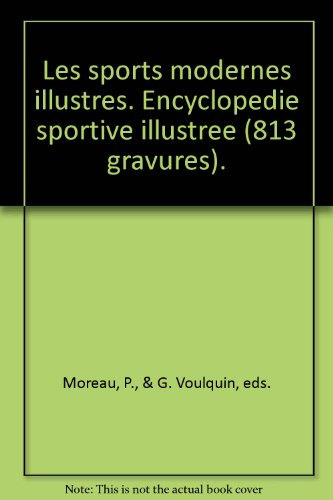 Les sports modernes illustres. Encyclopedie sportive illustree (813 gravures).