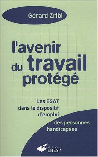 L'avenir du travail protégé 3 ème edition par Gérard Zribi