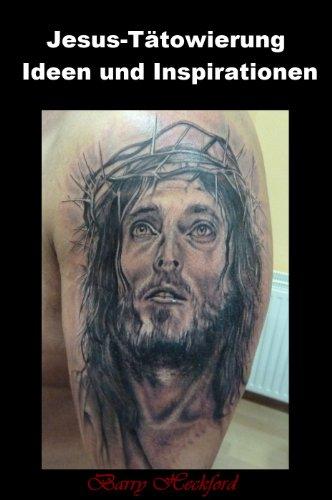 Jesus-Tätowierung Ideen und Inspirationen (Tattoo Idee Sammlung 1)