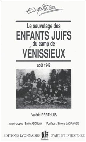 LE SAUVETAGE DES ENFANTS JUIFS DU CAMP DE VENISSIEUX. Le 26 Août 1942