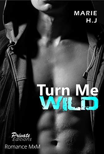 Turn Me Wild