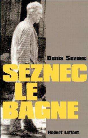 Seznec : le bagne