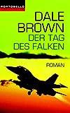 Der Tag des Falken: Roman - Dale Brown