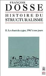 Histoire du structuralisme, tome 2 : Le chant du cygne, 1967 a nos jours