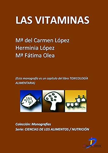 Las vitaminas (Este capitulo pertenece al libro Toxicología alimentaria)  de [López Martínez,