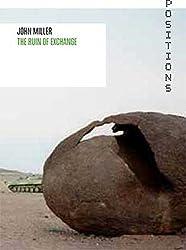 John Miller: The Ruin of Exchange (Positions)