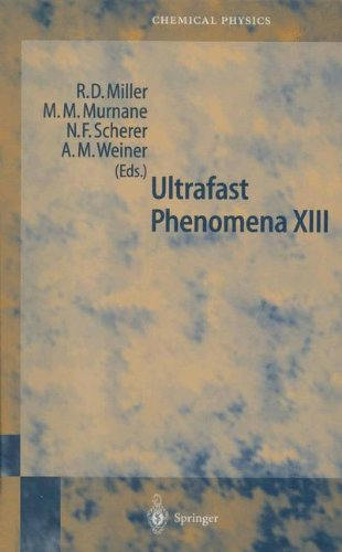 Ultrafast Phenomena XIII: Proceedings of the 13th International Conference, Vancouver, BC, Canada, May 12-17, 2002 (Springer Series in Chemical Physics)